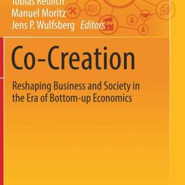 Neuerscheinung! Co-Creation – Reshaping Business and Society in the Era of Bottom-up Economics